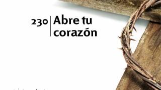 Himno 230 – Abre tu corazón – NUEVO HIMNARIO ADVENTISTA CANTADO