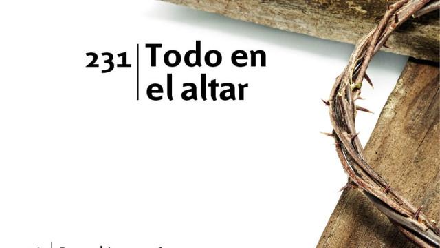 Himno 231 – Todos al altar – NUEVO HIMNARIO ADVENTISTA CANTADO