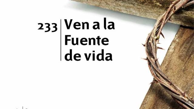 Himno 233 – Ven a la fuente de vida – NUEVO HIMNARIO ADVENTISTA CANTADO