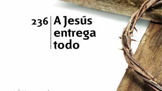 Himno 236 | A Jesús entrega todo | Himnario Adventista