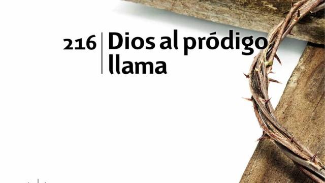 Himno 216 | Dios al pródigo llama | Himnario Adventista