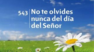 Himno 543 | No te olvides nunca del día del Señor | Himnario Adventista