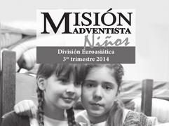 Informativo Misión Niños | 9 de agosto 2014 | División Euroasiática | Escuela Sabática tercer trimestre 2014