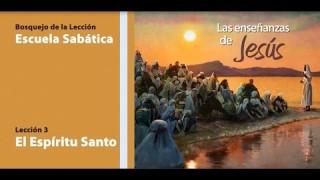 Bosquejo Lección 3   El Espíritu Santo   Escuela Sabática Tercer trimestre 2014