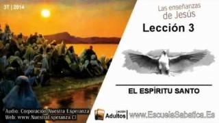 Lección 3   Miércoles 16 de julio 2014   La obra del Espíritu Santo   Escuela Sabática
