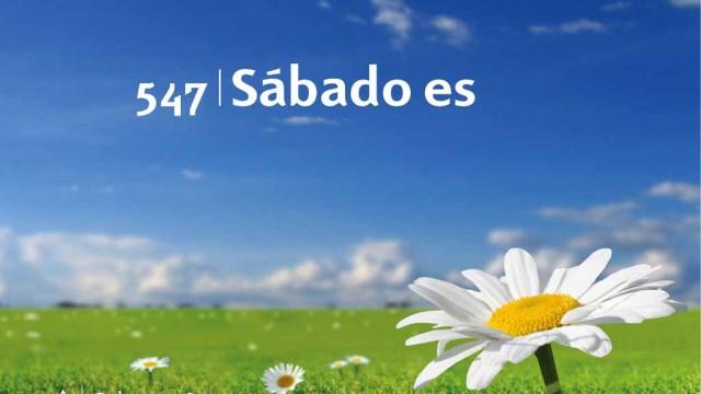 Himno 547 | Sábado es | Himnario Adventista
