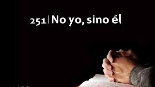 Himno 251 – No yo, sino él – NUEVO HIMNARIO ADVENTISTA CANTADO