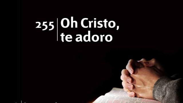 Himno 255 | Oh Cristo, te adoro | Himnario Adventista
