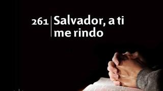 Himno 261 | Salvador, a ti me rindo | Himnario Adventista