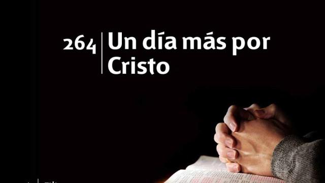 Himno 264 – Un día más por Cristo – NUEVO HIMNARIO ADVENTISTA CANTADO