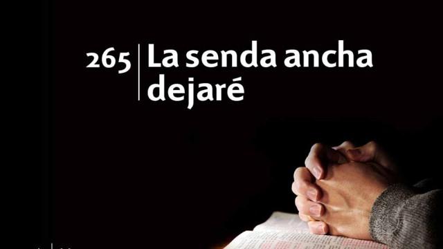 Himno 265 – La senda ancha dejaré – NUEVO HIMNARIO ADVENTISTA CANTADO