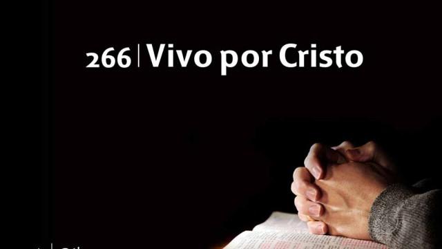 Himno 266 – Vivo por Cristo – NUEVO HIMNARIO ADVENTISTA CANTADO