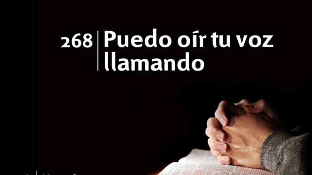 Himno 268 – Puedo oír tu voz llamando – NUEVO HIMNARIO ADVENTISTA CANTADO