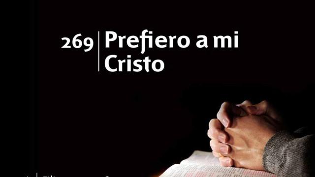 Himno 269 | Prefiero a mi Cristo | Himnario Adventista