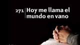 Himno 271 – Hoy me llama el mundo en vano – NUEVO HIMNARIO ADVENTISTA CANTADO