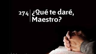 Himno 274 | ¿Qué te daré, Maestro? | Himnario Adventista