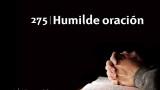 Himno 275 – Humilde oración – NUEVO HIMNARIO ADVENTISTA CANTADO