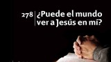 Himno 278 – ¿Puede el mundo ver a Jesús en mí? – NUEVO HIMNARIO ADVENTISTA CANTADO