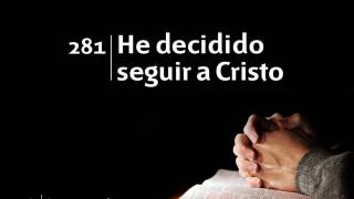 Himno 281 | He decidido seguir a Cristo | Himnario Adventista