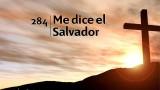 Himno 284 – Me dice el Salvador – NUEVO HIMNARIO ADVENTISTA CANTADO