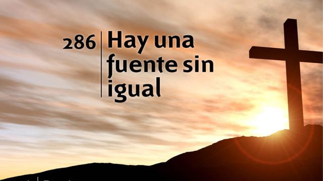Himno 286 | Hay una fuente sin igual | Himnario Adventista