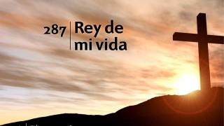 Himno 287 | Rey de mi vida | Himnario Adventista
