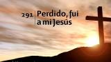 Himno 291 – Perdido fui a mi Jesús – NUEVO HIMNARIO ADVENTISTA CANTADO