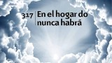 Himno 317 – En el hogar do nunca habrá – NUEVO HIMNARIO ADVENTISTA CANTADO