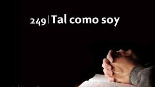 Himno 249 | Tal como soy | Himnario Adventista