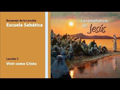 Bosquejo Lección 7 | Vivir como Cristo – 3º Trim/2014 – Escuela Sabática
