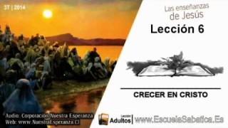 Lección 6   Martes 5 de agosto 2014   Permanecer en Cristo   Escuela Sabática