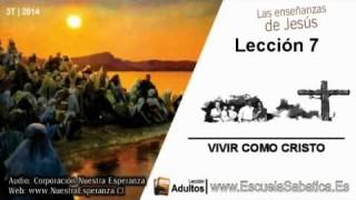 Leccion 7   Jueves 14 de agosto 2014   Cómo vivir como Jesús   Escuela Sabática