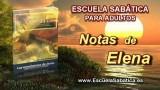 Notas de Elena   Martes 19 de agosto 2014   La provisión de Cristo para la unidad   E. Sabática