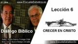 Resumen Dialogo Bíblico | Lección 6 | Crecer en Cristo | Escuela Sabática
