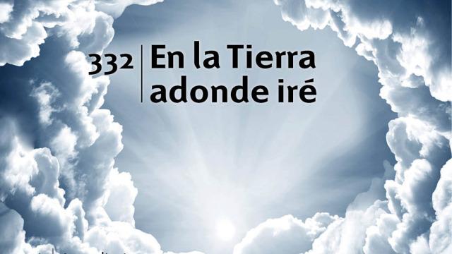 Himno 332 | En la tierra adonde iré | Himnario Adventista
