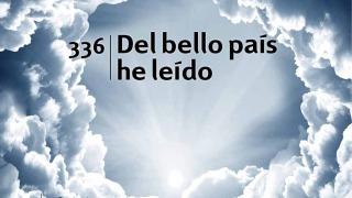 Himno 336 – Del bello país he leído – NUEVO HIMNARIO ADVENTISTA CANTADO