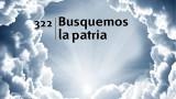 Himno 322 – Busquemos la patria – NUEVO HIMNARIO ADVENTISTA CANTADO