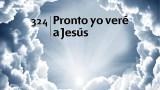 Himno 324 – Pronto yo veré a Jesús – NUEVO HIMNARIO ADVENTISTA CANTADO
