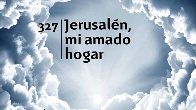 Himno 327 | Jesrusalén, mi amado hogar | Himnario Adventista
