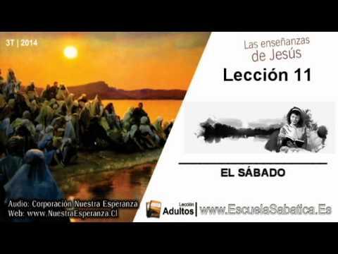 Lección 11 | Lunes 8 de septiembre 2014 | Cristo, El Señor del Sábado | Escuela Sabática