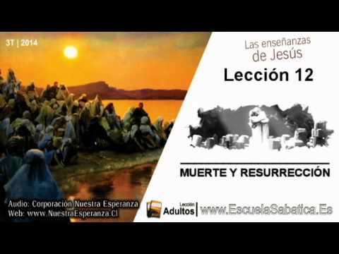 Lección 12 | Martes 16 de septiembre 2014 | La resurrección y el juicio | E. Sabática