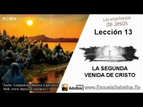 Lección 13   Lunes 22 de septiembre 2014   El propósito de la segunda venida de Jesús   E. Sabática