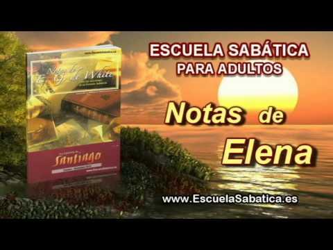 Notas de Elena | Jueves 2 de octubre 2014 | Santiago y Jesús | Escuela Sabática