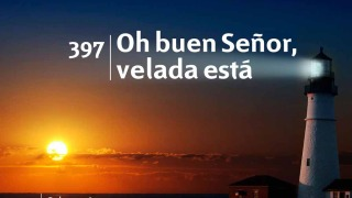 Himno 397 – Oh buen Señor, velada está – NUEVO HIMNARIO ADVENTISTA CANTADO