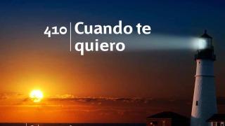 Himno 410 – Cuando te quiero – NUEVO HIMNARIO ADVENTISTA CANTADO