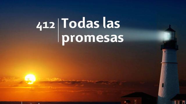 Himno 412 | Todas las promesas | Himnario Adventista