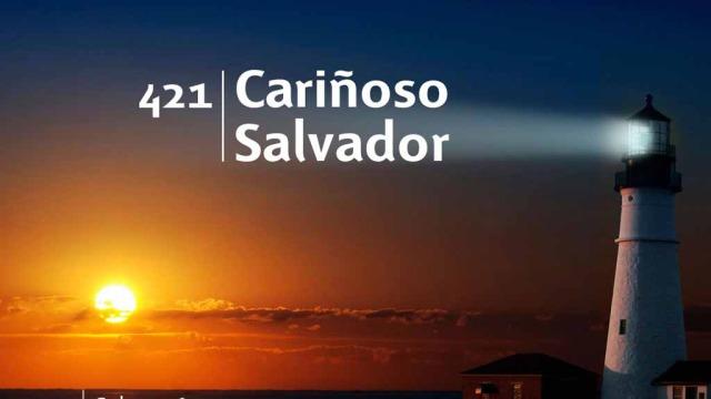 Himno 421 – Cariñoso Salvador – NUEVO HIMNARIO ADVENTISTA CANTADO