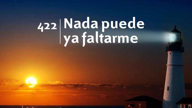 Himno 422 – Nada puede ya faltarme – NUEVO HIMNARIO ADVENTISTA CANTADO