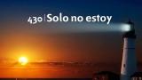 Himno 430 – Solo no estoy – NUEVO HIMNARIO ADVENTISTA CANTADO