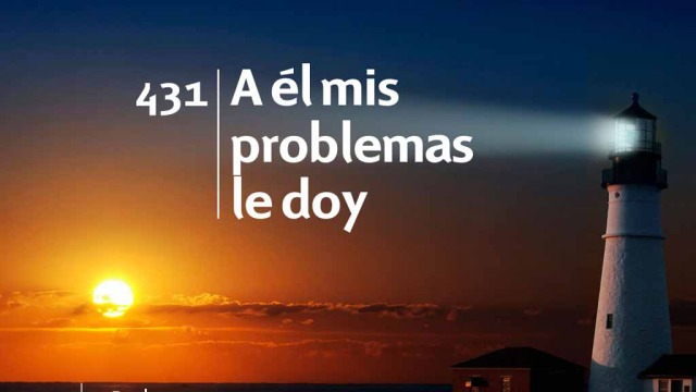 Himno 431 | A él mis problemas le doy | Himnario Adventista